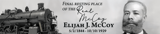Elijah Mccoy The real mccoy is buried at Detroit Memorial Park